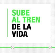 Sube al tren de la vida. A Design, and Advertising project by Carlos Ruano - May 23 2010 01:24 PM
