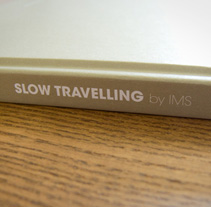 Slow Travelling, the book. A Design project by Astrid  Ortiz - Jun 16 2010 06:40 PM