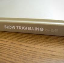 Slow Travelling, the book. Un proyecto de Diseño de Astrid  Ortiz - Miércoles, 16 de junio de 2010 18:40:31 +0200