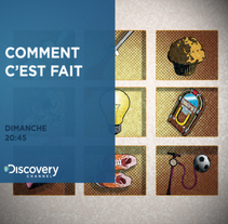 Comment ces't fait - Discovery Promo. A Motion Graphics, Illustration, Film, Video, and TV project by Clara  Thomson - Nov 12 2010 01:22 PM