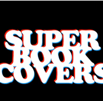 Super Book Covers. A Design, and Motion Graphics project by Gloria  Joven  - Jul 15 2011 03:01 PM