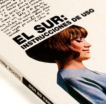 EL SUR. Un proyecto de Diseño e Ilustración de joana brabo         - 29.11.2011