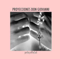 PROYECCIONES DON GIOVANNI. A Film, Video, and TV project by Pelayo RoCal - 22-08-2012