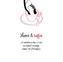 cartel shoes & coffee. A Design&Illustration project by Javier Llanes Ballester         - 17.09.2013