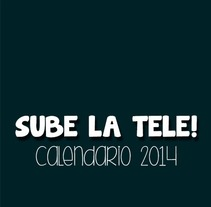 Sube la Tele. Calendario 2014.. A Design project by Patricia Sánchez Santos         - 24.11.2013