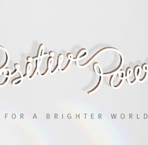 POSITIVE POWER. Un proyecto de Diseño, Ilustración y Publicidad de Adalaisa  Soy - Jueves, 04 de julio de 2013 00:00:00 +0200