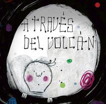 A TRAVÉS DEL VOLCÁN. Un proyecto de Ilustración, Diseño editorial y Diseño gráfico de Julio Antonio Blasco López         - 31.01.2012