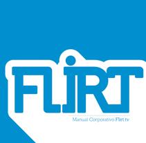 Flirt.tv Manual Corporativo. Um projeto de Br e ing e Identidade de Carlos Vidriales Sánchez         - 15.04.2014