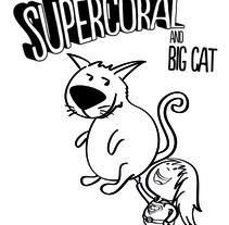SuperCoral and Big Cat. A Illustration project by César Casado - Apr 04 2014 12:00 AM