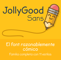 JollyGood Sans- muera comic sans!. A Design, T, and pograph project by Kemie Guaida - 05.05.2014