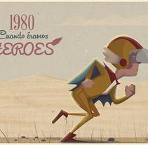 1980.Cuando éramos héroes . Un proyecto de Ilustración de Raúl Castro         - 09.06.2014