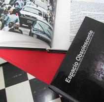 Libro - Espacio Obsolescente. Um projeto de Consultoria criativa, Educação e Escrita de Jimena  Noreña Giraldo         - 19.07.2012