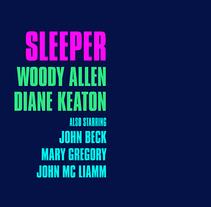 Sleeper. Un proyecto de Cine, vídeo, televisión, Diseño gráfico y Tipografía de Óscar Treviño Gonzalvo - 27-07-2014