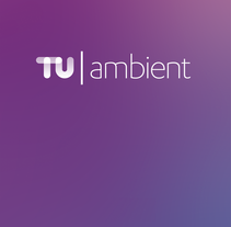 TU Ambient. A Design, UI / UX, Graphic Design, Information Design&Interactive Design project by Beatriz Ulldemolins Anglés         - 03.09.2014