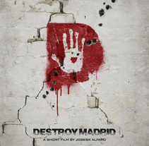 Destroy Madrid. A Film, Video, TV, and Art Direction project by Laura Racero         - 16.09.2014