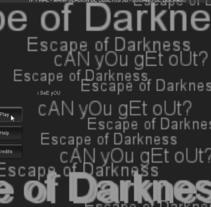 Escape for Darknes. A Game Design project by Luciano De Liberato         - 12.10.2014