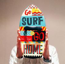 GO SURF OR GO HOME. Um projeto de Ilustração, Artesanato, Pintura e Tipografia de Natalia Escaño         - 19.02.2015