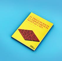 El proceso hacia la independencia según el CATN. Un proyecto de Diseño editorial de Bruno Mayol         - 28.02.2015