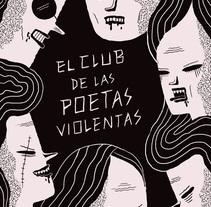 Poetas violentas. A Illustration project by Ana Galvañ - 05-06-2015