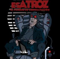 Portada para El Mundo es Atroz (fanzine de Ciencia-Ficción). Um projeto de Design, Ilustração, Design editorial e Design gráfico de Alberto Peral Alcón - 07-06-2015