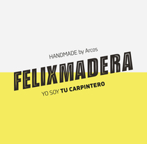 ━ Felixmadera. A Design, Art Direction, Br, ing, Identit, Crafts, Graphic Design, T, pograph, Cop, and writing project by Nuria  López - 24-08-2015