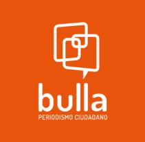 Bulla, red social de periodismo ciudadano. Un proyecto de Br, ing e Identidad, Diseño gráfico, Arquitectura de la información y Diseño Web de Yanira  Grc Snt - 18-09-2015