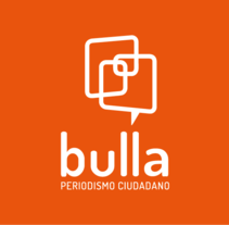 Bulla, red social de periodismo ciudadano. A Br, ing, Identit, Graphic Design, Information Architecture, and Web Design project by Yanira Grc Snt         - 18.09.2015