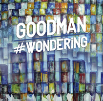 Goodman #Wondering. A Film, Video, TV, and Graphic Design project by Laura R. del Amo         - 14.09.2015