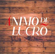 Ánimo de Lucro. Um projeto de Br, ing e Identidade, Design gráfico e Tipografia de Eneri Mateos         - 17.02.2016