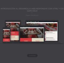 Proyecto curso: Introducción al Desarrollo Web Responsive con HTML y CSS - Café Oslo. Un proyecto de Diseño gráfico, Diseño Web y Desarrollo Web de Luis Miguel Maldonado Redondo - 22-04-2016