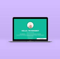 MikeBot. Um projeto de Design, Marketing, Desenvolvimento Web, Cop e writing de Mike Smith         - 04.05.2016
