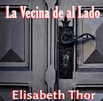 La Vecina de al Lado. A Writing project by Elena Saavedra Siles - 18-08-2015