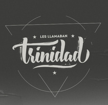 LES LLAMABAN TRINIDAD. A Art Direction, Br, ing, Identit, and Calligraph project by LOCANDIA Estudio         - 10.12.2016