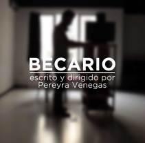 BECARIO (Cortometraje). Un proyecto de Cine, vídeo, televisión y Cine de César Pereyra Venegas         - 04.03.2015