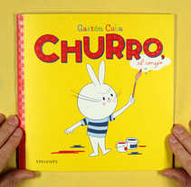 Churro, el conejo (ed. Edelvives Argentina). A Illustration, Character Design, Editorial Design, and Comic project by Gastón Caba - 04-06-2017