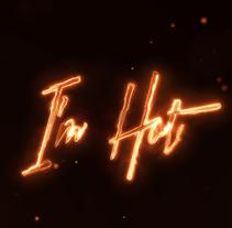 I'M HOT. Um projeto de Motion Graphics de Ignacio González Rico         - 19.09.2017
