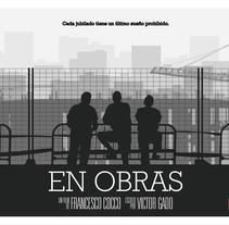 En Obras - Film Dossier. A Design, Film, Video, TV, Graphic Design, Film, and Vector illustration project by Víctor Galán Domínguez - 08-10-2017