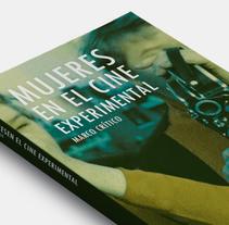 """""""Mujeres en el cine experimental"""". Diseño portada.. A Graphic Design project by Maila Roux         - 03.01.2018"""