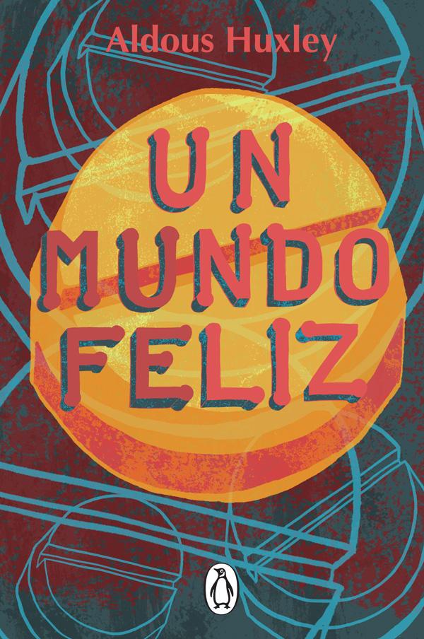 """""""Un mundo feliz"""" Aldous Huxley   Domestika"""