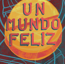 """Un mundo feliz"" Aldous Huxley. A Illustration, Editorial Design, Graphic Design, T, pograph, and Lettering project by Paula Cuadros Andres         - 07.01.2018"