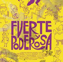 Fuerte y Poderosa. A Film project by JD Alcázar         - 12.02.2018