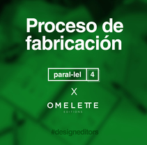 Proceso de fabricación | Paral-lel 4 X Omelette-ed. A Photograph, Film, Video, TV, and Art Direction project by Eduardo Cámara         - 12.03.2018